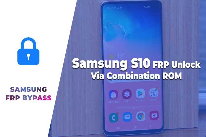 Samsung S10 FRP Bypass