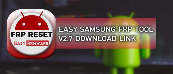 Easy Samsung FRP Tool Download